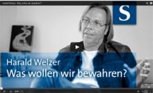 Welzer, Video: Was wollen wir bewahren?